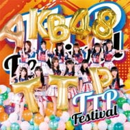 AKB48 Team TP / TTP Festival 【CD】