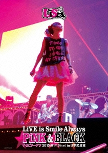 [DVD] LiVE is Smile Always ~PiNK&BLACK~ in 日本武道館 「いちごドーナツ」 2015/01/10(sat)