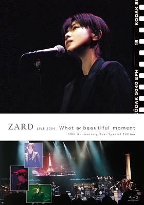 """ZARD LIVE 2004 """"What a beautiful moment""""[30th Anniversary Year Special Edition]"""