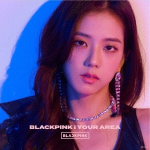 BLACKPINK IN YOUR AREA [スマプラ付]<初回生産限定盤/JISOO ver.>