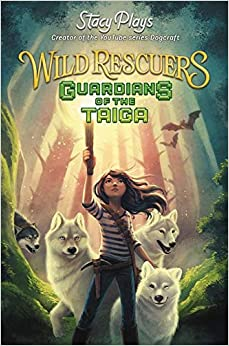 Wild Rescuers: Guardians of the Taiga (Wild Rescuers, 1)(英語) ハードカバー – イラスト付き, 2018/6/5