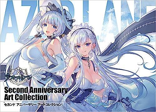 アズールレーン Second Anniversary Art Collection (画集)(日本語) 大型本 – 2019/12/19