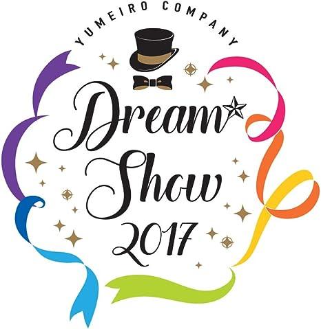 『夢色キャスト』DREAM☆SHOW 2017 LIVE BD (初回限定盤) [Blu-ray]