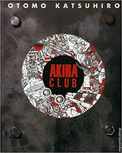 Akira club―The memory of Akira lives on in our hearts!(日本語) コミック – 1995/6/1