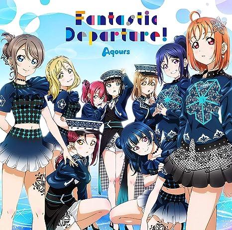【店舗限定特典あり】「ラブライブ!サンシャイン!! Aqours 6th LoveLive! DOME TOUR 2020」テーマソングCD「Fantastic Depart...