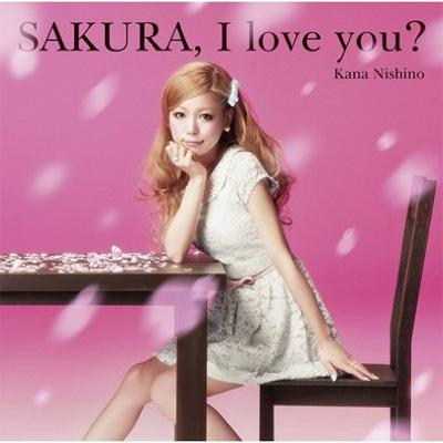 SAKURA, I love you? (+DVD)【初回限定盤】