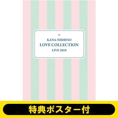 《ポスター特典付き》 Kana Nishino Love Collection Live 2019 【完全生産限定盤】(2Blu-ray+グッズ)