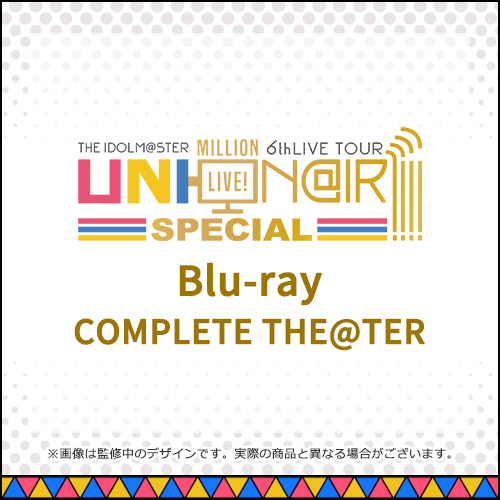 THE IDOLM@STER MILLION LIVE! 6thLIVE TOUR UNI-ON@IR!!!! SPECIAL LIVE Blu-ray COMPLETE THE@TER