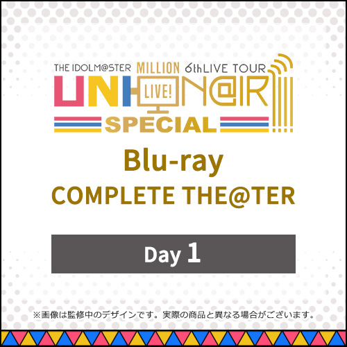 THE IDOLM@STER MILLION LIVE! 6thLIVE TOUR UNI-ON@IR!!!! SPECIAL LIVE Blu-ray Day1