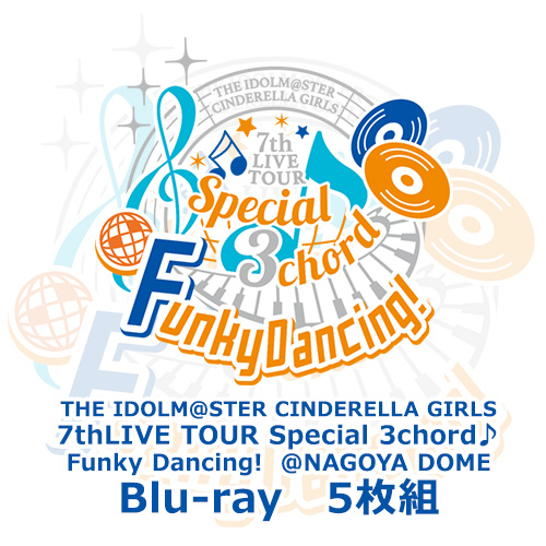 THE IDOLM@STER CINDERELLA GIRLS 7thLIVE TOUR Special 3chord♪ Funky Dancing! @ NAGOYA DOME
