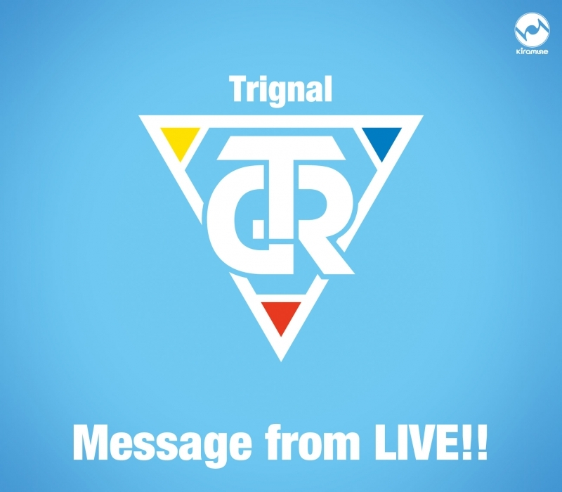 "【マキシシングル】Trignal 5th Anniversary Live""SMILE PARTY""会場オリジナルCD/Message from LIVE!!"